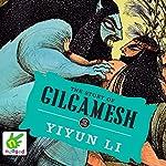 The Story of Gilgamesh | Yiyun Li