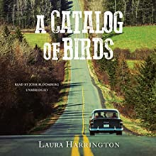 A Catalog of Birds Audiobook by Laura Harrington Narrated by Josh Bloomberg