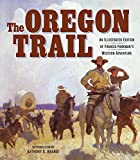 oregon gem trail - The Oregon Trail: An Illustrated Edition of Francis Parkman's Western Adventure