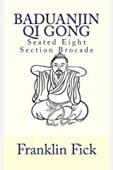 Baduanjin Qi Gong: Seated Eight Section Brocade Paperback