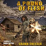 A Pound of Flesh: Surviving the Zombie Apocalypse, Book 4 | Shawn Chesser