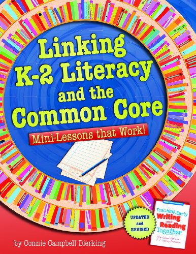 Linking K-2 Literacy and the Common Core: Mini-Lessons that Work! (Maupin House)