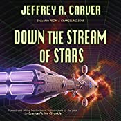 Down the Stream of Stars: Starstream, Book 2 | Jeffrey A. Carver
