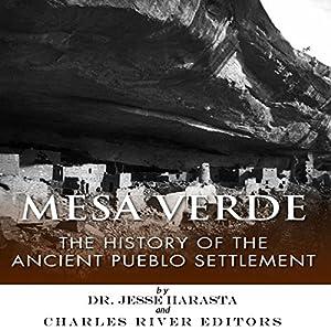 Mesa Verde: The History of the Ancient Pueblo Settlement Audiobook