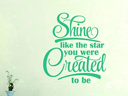 Design with Vinyl Moti 1975 2 Shine Like The Star You Were Created To Be Quote Living Room Peel /& Stick Wall Sticker Decal 16 x 32