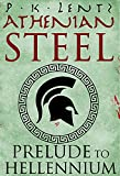 Athenian Steel: Prelude to Hellennium (The Hellennium Book 0)