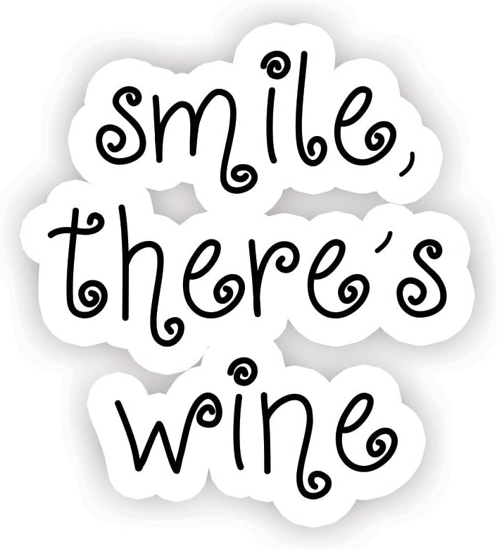 "Smile There's Wine - Inspirational Quote Stickers - 2.5"" Vinyl Decal - Laptop, Decor, Window Vinyl Decal Sticker"