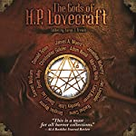The Gods of H. P. Lovecraft | Laird Barron,Jonathan Maberry,Rachel Caine,David Liss,Seanan McGuire,Christopher Golden,Erin J French,James A Moore