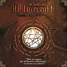 The Gods of H. P. Lovecraft Audiobook by Martha Wells, Jonathan Maberry, Seanan McGuire, James A Moore, Christopher Golden, David Liss, Joe Lansdale, Rachel Caine, Adam Neville, Laird Barron, Erin J French Narrated by David Stifel