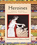 Heroines, Rebecca Hazell and Abbeville Press Staff, 0789202107