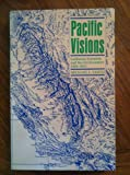 Pacific Visions : California Scientists and the Environment, 1850-1915, Smith, Michael L., 0300049072