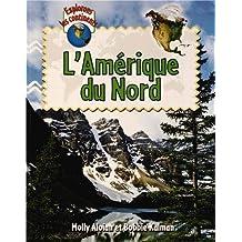 L'Amerique Du Nord (Explorons Les Continents)
