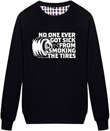 Unisex No One Ever Got Sick from Smoking The Tires Funny Hoodies