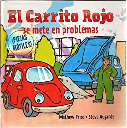 Amazon.com: El Carrito Rojo se mete en problemas (Spanish Edition) (9781935021513): Mathew Price, Steve Augarde, Sara Gottardi: Books