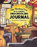 Do It Yourself Unschooling Journal: & Eclectic Learning Handbook (60 Day Emergency Homeschooling Curriculum Plan…