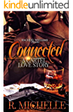 CONNECTED, A CARTEL LOVE STORY