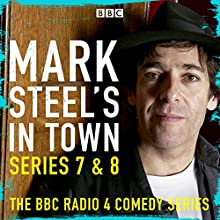 Mark Steel's in Town: Series 7 & 8 Performance by Mark Steel Narrated by Mark Steel