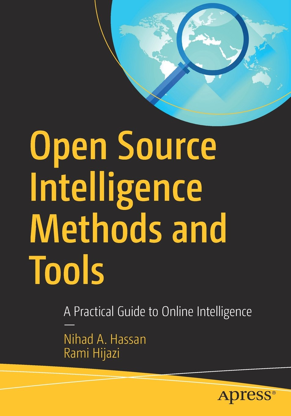 Open Source Intelligence Methods and Tools: A Practical