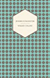 Jezebel's Daughter, Wilkie Collins, 1447402790