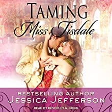Taming Miss Tisdale: The Regency Blooms, Book 2 Audiobook by Jessica Jefferson Narrated by Beverley A. Crick