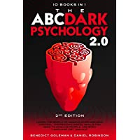 The ABC ... DARK PSYCHOLOGY 2.0 - 10 Books in 1 - 2nd Edition: Learn the World of Manipulation and Mind Control. The…
