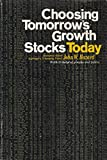 img - for Choosing Tomorrow's Growth Stocks Today book / textbook / text book