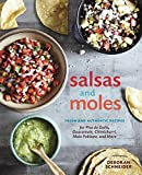 salsa book - Salsas and Moles: Fresh and Authentic Recipes for Pico de Gallo, Mole Poblano, Chimichurri, Guacamole, and More