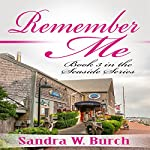 Remember Me: Seaside Series, Book 3  | Sandra W. Burch