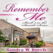 Remember Me: Seaside Series, Book 3  | Sandra W. Burch