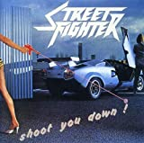 Shoot Your Down ! by Street Fighter