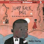Jump Back, Paul: The Life and Poems of Paul Laurence Dunbar | Sally Derby