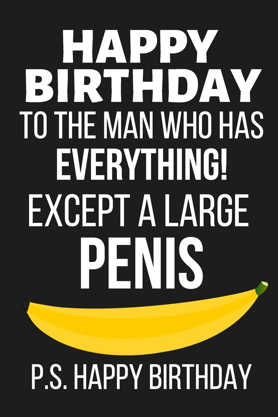 Happy Birthday To The Man Who Has Everything Funny Novelty Card Notebook Gifts For Him Husband Lined Diary Journal Write In