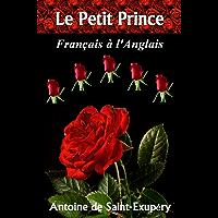 Le Petit Prince: Français à l'Anglais (French Edition)