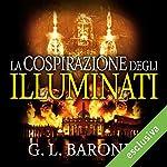 La cospirazione degli illuminati (Gli illuminati 1) | G. L. Barone