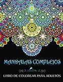 Mandalas Complejos: Libro De Colorear Para Adultos (Libros para colorear para adultos: Antiestrés, relajación y meditación)
