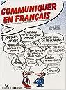 Communiquer en français: Actes de parole et pratiques de conversation par Cicurel