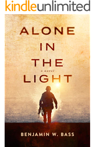 Alone In The Light Kindle Edition By Bass Benjamin W Literature Fiction Kindle Ebooks Amazon Com