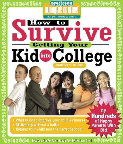 How to Survive Getting Your Kid Into College: By Hundreds of Happy Parents