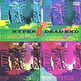 HYPER D: DEAD END LIVE (DVD)