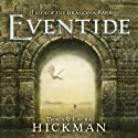 Eventide: Tales of the Dragon's Bard, Book 1 Audiobook by Tracy Hickman, Laura Hickman Narrated by Simon Vance