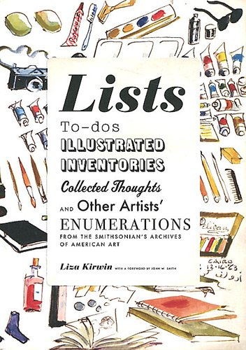 Lists: To-dos, Illustrated Inventories, Collected Thoughts, and Other Artists