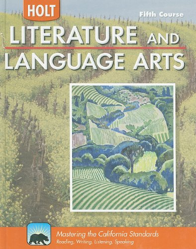Holt Literature and Language Arts California Student Edition Grade 11 2009