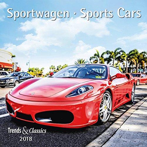 Sportwagen Sports Cars 2018 - Broschürenkalender - Wandkalender - mit herausnehmbarem Poster - Format 30 x 30 cm