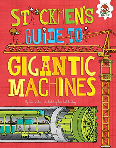 Stickmen's Guide to Gigantic Machines (Stickmen's Guides to How Everything Works)