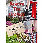 Beware the Orchids: A Shady Acres Mystery, Book 1 | Cynthia Hickey