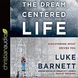 The Dream-Centered Life Audiobook