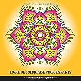 Livre de Coloriage pour Enfants: Mandala Enfant: Coloriage Enfant: Livre de Coloriage Mandalas Faciles pour Enfants