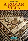 Life in a Roman Villa: From the 1st to the 5th Centuries AD