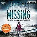 Missing: Niemand sagt die ganze Wahrheit Hörbuch von Claire Douglas Gesprochen von: Cathlen Gawlich, Laura Maire