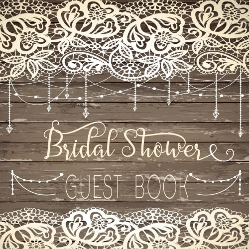 Guest Book Bridal Shower: Guest Book For Brides To Be ()